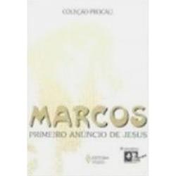 Livro - Marcos: Primeiro Anúncio de Jesus