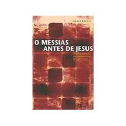 Livro - Messias Antes de Jesus, o