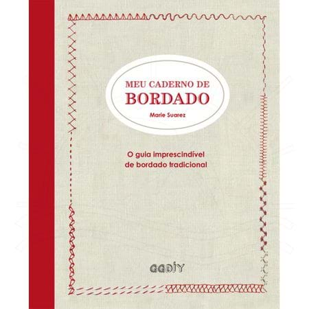 Tudo sobre 'Livro Meu Caderno de Bordado por Marie Suarez'
