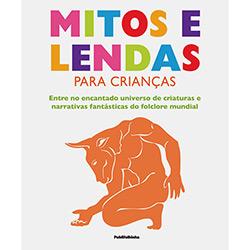 Livro - Mitos e Lendas para Crianças