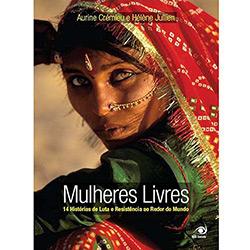 Livro - Mulheres Livres - 14 Histórias de Luta e Resistência ao Redor do Mundo