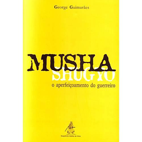 Livro - Musha Shugyo - o Aperfeiçoamento do Guerreiro