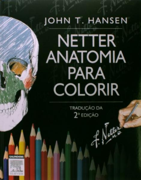 Livro - NETTER ANATOMIA PARA COLORIR - Elsevier