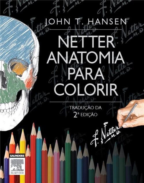 Livro - Netter Anatomia para Colorir - Hansen