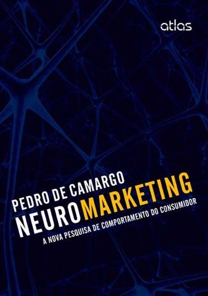 Tudo sobre 'Livro - Neuromarketing: a Nova Pesquisa de Comportamento do Consumidor'