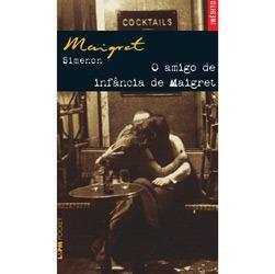 Livro - Amigo de Infância de Maigret, o