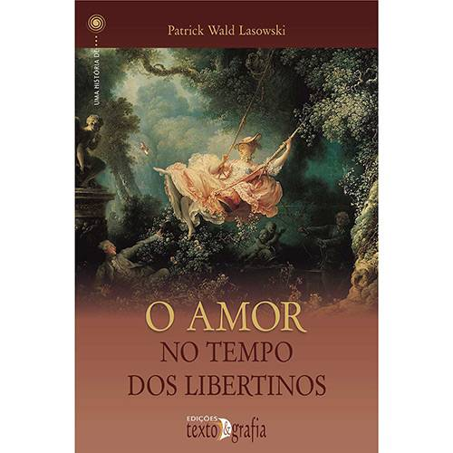Livro - o Amor no Tempo dos Libertinos