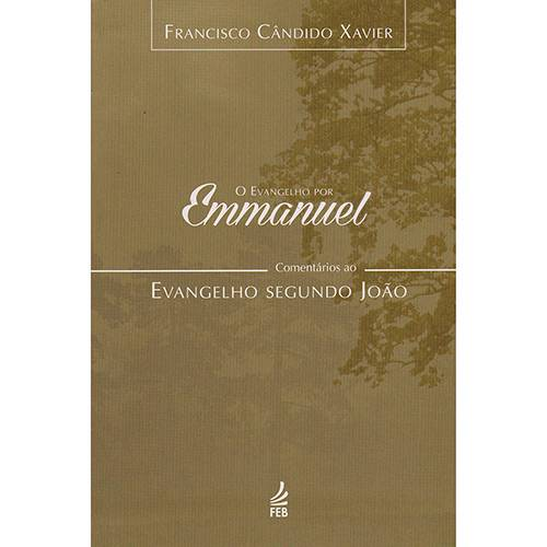Livro - o Evangelho por Emmanuel: Evangelho Segundo Jooão