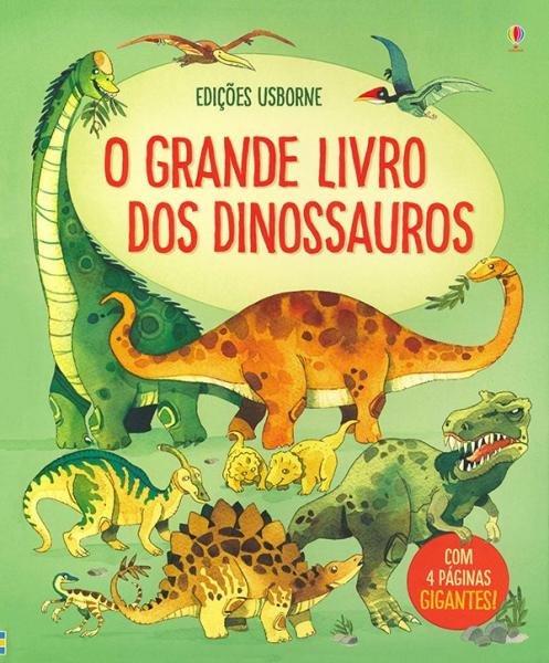 Grande Livro dos Dinossauros, o - Usborne (nobel)