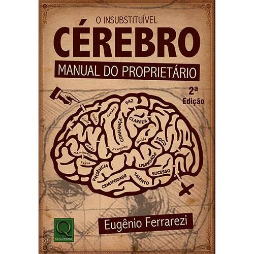 Livro - o Insusbtituível Cérebro: Manual do Proprietário