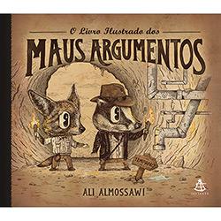 Livro - o Livro Ilustrado dos Maus Argumentos