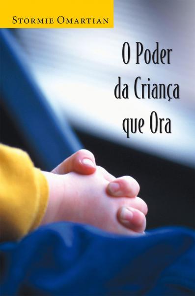 Livro - o Poder da Criança que Ora