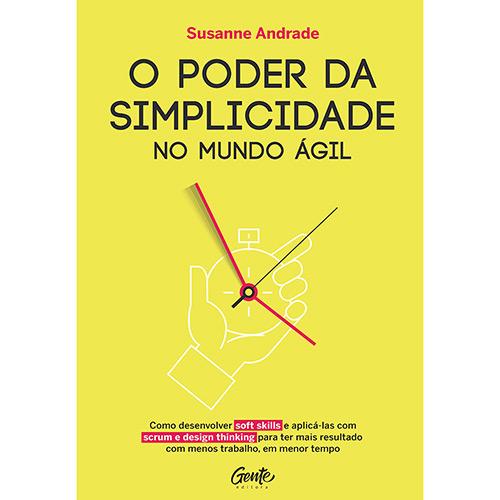 Tudo sobre 'Livro - o Poder da Simplicidade no Mundo Ágil'