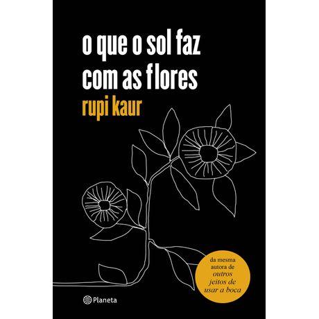 Tudo sobre 'Livro o que o Sol Faz com as Flores'
