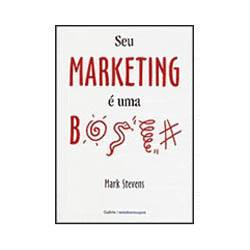 Livro - o Seu Marketing é uma B...