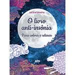 Livro para Colorir - o Livro Anti-Insonia