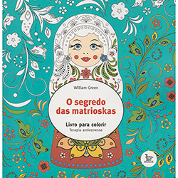 Livro para Colorir - o Segredo das Matrioskas: Terapia Antiestresse