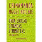 Tudo sobre 'Livro - para Educar Crianças Feministas: um Manifesto'