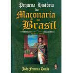 Livro - Pequena História da Maçonaria no Brasil