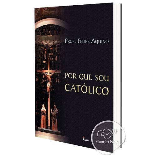 Livro Porque Sou Católico (felipe Aquino)