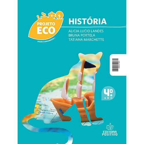 Tudo sobre 'Livro - Projeto Eco História: Ensino Fundamental 1 - 4º Ano'