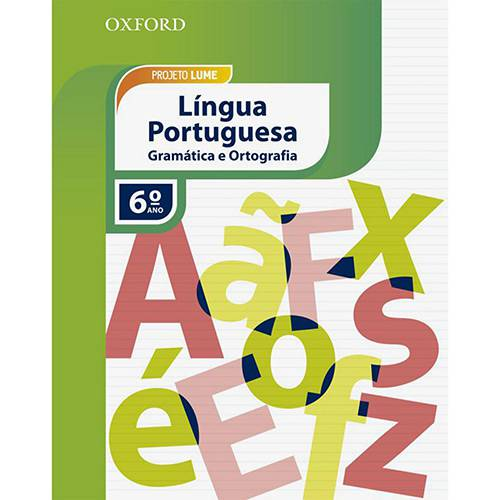 Tudo sobre 'Livro - Projeto Lume: Língua Portuguesa - Gramática e Ortografia - 6º Ano'