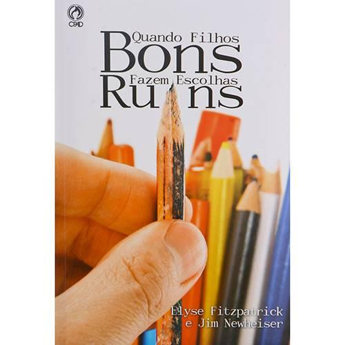 Livro - Quando Filhos Bons Fazem Escolhas Ruins