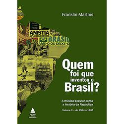 Livro - Quem Foi que Inventou o Brasil?