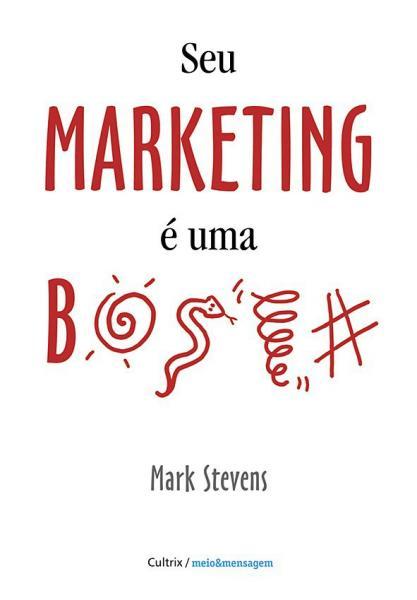 Livro - Seu Marketing é uma B....