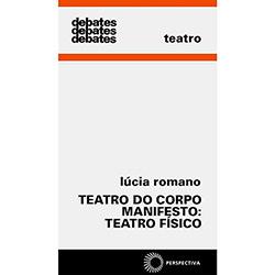 Livro - Teatro do Corpo Manifesto - Teatro Físico, o