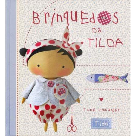Tudo sobre 'Livro Tilda: Brinquedos da Tilda'