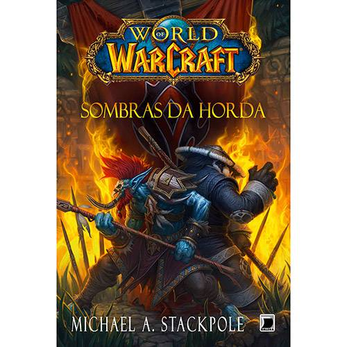 Tudo sobre 'Livro - World Of Warcraft: Sombras da Horda'