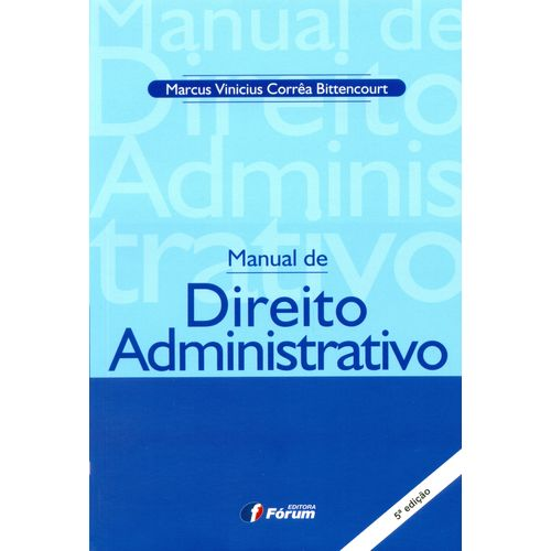 Manual de Direito Administrativo - 05ed - (forum)