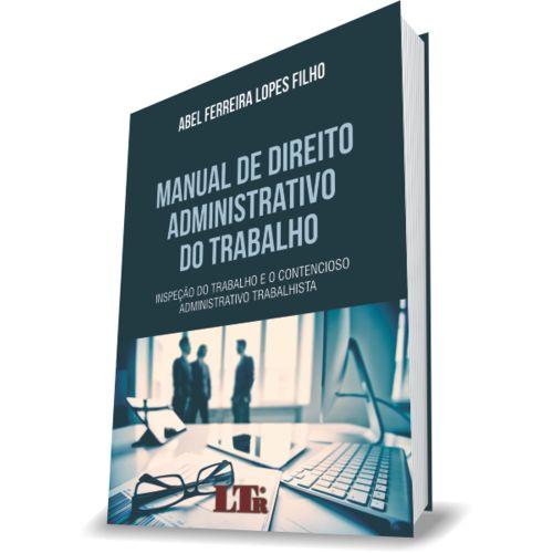 Manual de Direito Administrativo do Trabalho