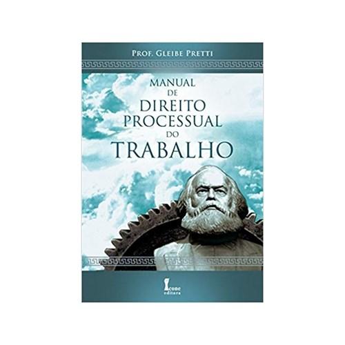 Manual de Direito Processual do Trabalho - 1ª Ed. - Icone