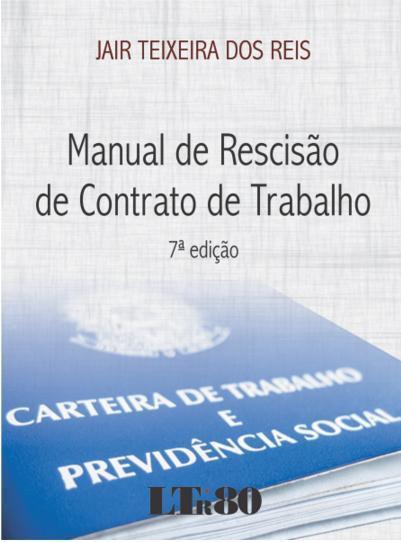 Manual de Rescisão de Contrato de Trabalho - Ltr