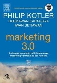 Marketing 3.0 - as Forças que Estão Definindo o Novo Marketing Centrad...