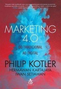 Marketing 4.0 - do Tradicional ao Digital - Kartajaya Hermawan