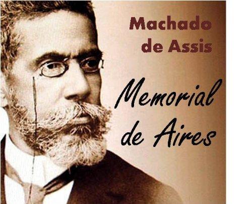 MEMORIAL de AIRES - Coletânea: Genialidades de Machado de Assis