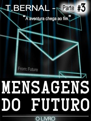 Mensagens do Futuro - o Livro - Parte 3