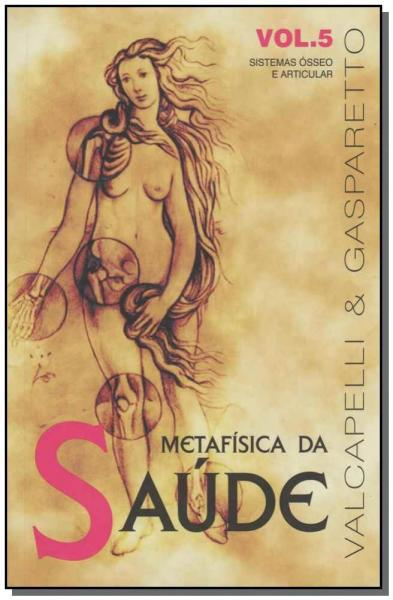 Metafísica da Saúde - Vol.05 - Vida e Consciencia