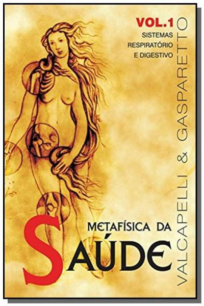 Metafisica da Saude Vol.1 - Vida & Consciencia