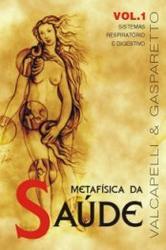 Metafisica da Saude - Vol 1 - Vida e Consciencia - 952491