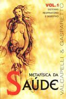 Metafisica da Saude-Vol.1 - Vida e Consciência