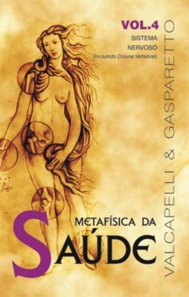 Metafisica da Saude Vol. 4 - Vida & Consciencia