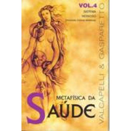 Metafisica da Saude - Vol 4 - Vida e Consciencia