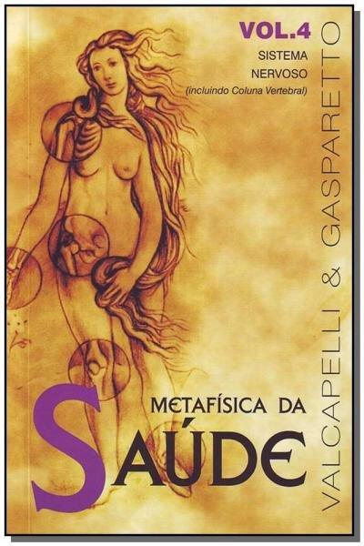 Metafísica da Saúde-vol.4 - Vida e Consciencia