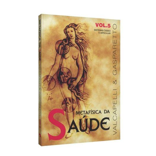 Metafisica da Saude - Vol 5 - Vida e Consciencia