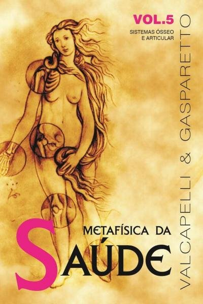 Metafisica da Saude - Vol. 5 - Vida e Consciencia