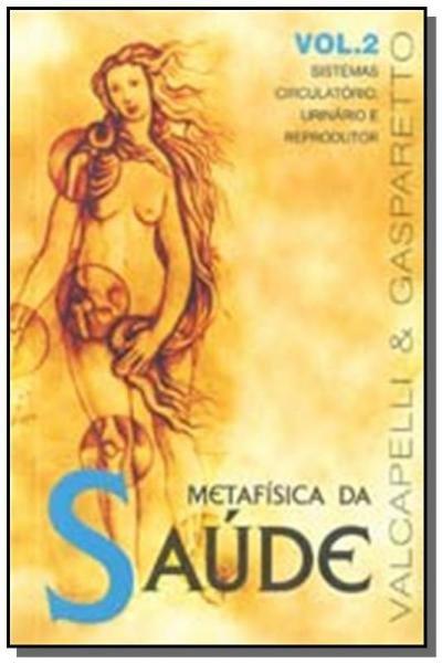 Metafisica da Saude Vol.2 - Vida Consciencia